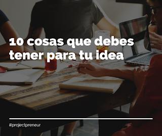 10 cosas que debes tener para documentar tu idea