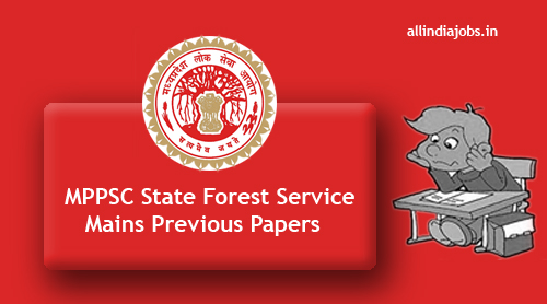 MPPSC State Forest Service Mains Previous Papers PDF Download