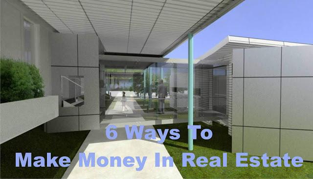 6 Ways To Make Money In Real Estate