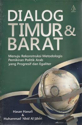 Dialog Timur dan Barat (Menuju Rekonstruksi Metodologis Pemikiran Politik Arab yang Progresif dan   Egaliter)
