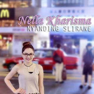 Lirik Lagu Nella Kharisma - Nyanding Slirane