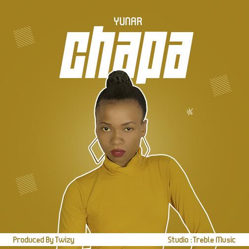 AUDIO | Yunar - Chapa | Download/listen mp3 - KILANGAMEDIA