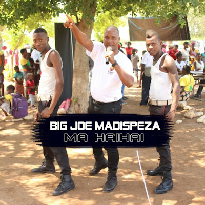 Big Joe Madispeza - Ma Haihai (Prod. Família Records) 2018 | Download Mp3