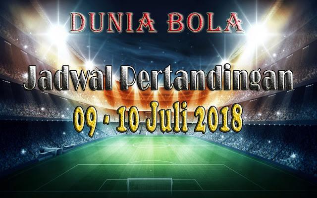 Jadwal Pertandingan Sepak Bola Tanggal 09 - 10 Juli 2018