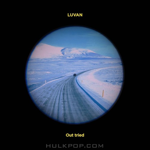 LUVAN – Out Tried – Single