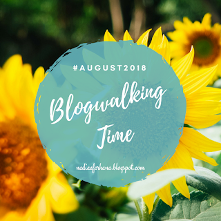 Blogwalking Time #August2018, Segmen Blogwalking Bulan Ogos, Blogwalking, Bloglist, Blogger Segmen,