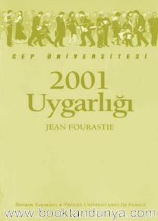 Jean Fourastie - 2001 Uygarlığı  (Cep Üniversitesi Dizisi - 37)