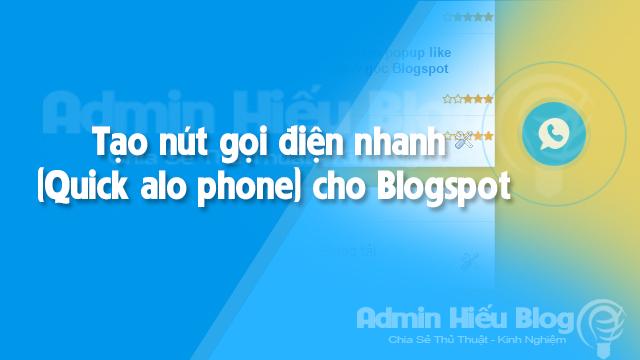 Tạo nút gọi điện nhanh (Quick alo phone) cho Blogspot