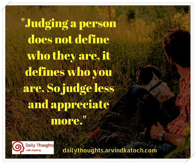 Daily Thought, Quote, Meaning, Judging, Define, appreciate, judge,