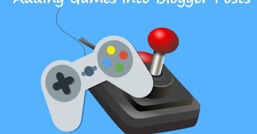 How to Add Free Online Games in Your BlogSpot Posts  -  Meralesson - Blogger, Wordpress, SEO, Programming, PHP, Html, CSS Tutorials Blog