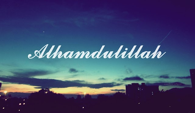 Arti Alhamdulillah Yang Bukan Sekedar Sebagai Ucapan Terimakasih Kepada Allah