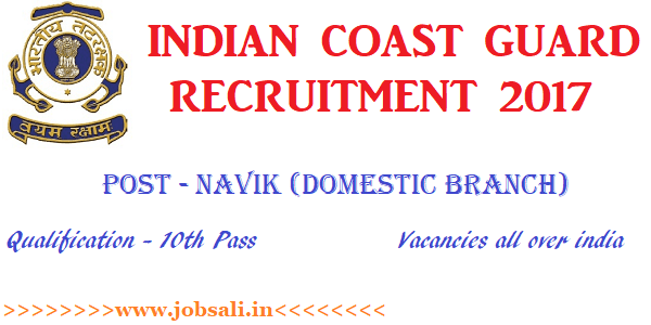 Indian Coast Guard Navik Recruitment 2017, Coast Guard Jobs, Coast Guard online application form