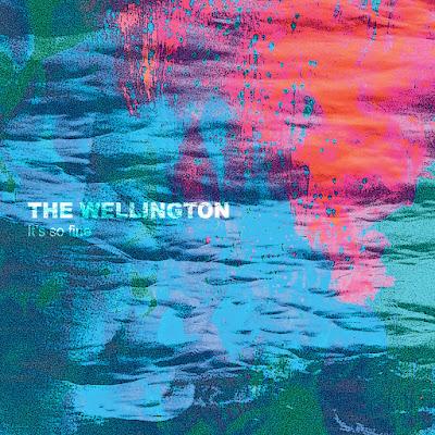 The Wellington - It's So Fine
