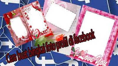 Cara buat bingkai foto profil di facebook