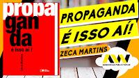 Propaganda É Isso Aí!: Dica do Livro do Publicitário Zeca Martins | #SabedoriasPublicitarias