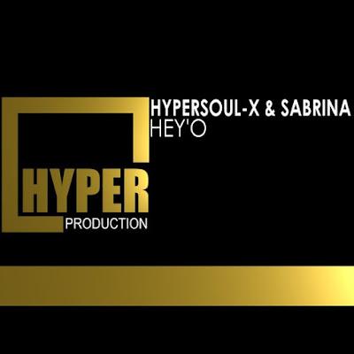 HyperSOUL-X & Sabrina - Hey'O (Main Mix)