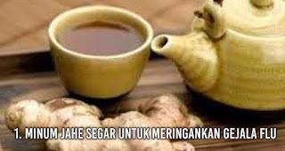 Minum Jahe segar untuk meringankan gejala Flu