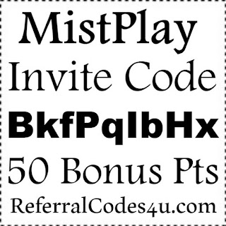 MistPlay App Reviews, MistPlay App Invite Codes 2017, MistPlay Referral Codes 2017