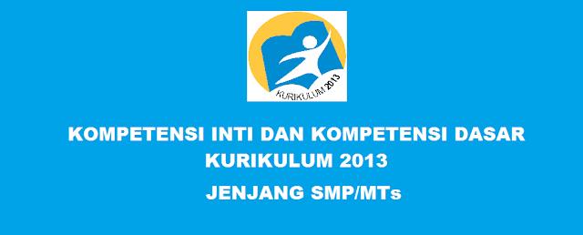 KI dan KD Kurikulum 2013 SMP/MTs Revisi