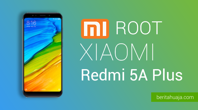 How To Root Xiaomi Redmi 5A Plus And Install TWRP Recovery