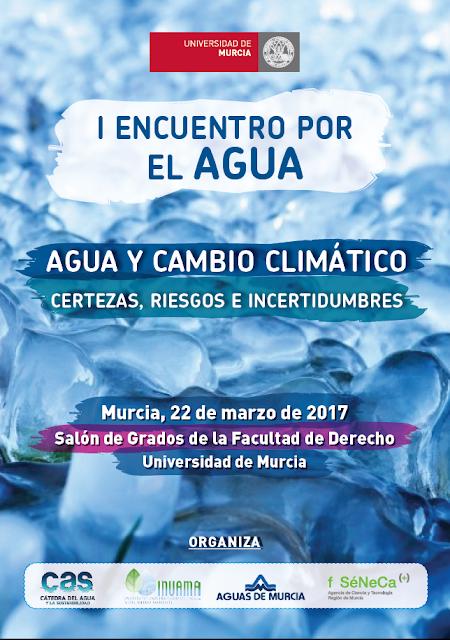 I Encuentro por el Agua. Agua y Cambio climático. Certezas, riesgos e incertidumbres.