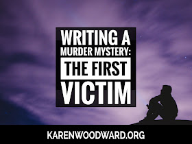 Writing a Murder Mystery: The First Victim