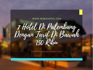 7 Hotel Di Palembang Dengan Tarif Di Bawah 150 Ribu