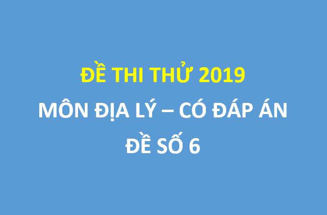 Đề số 6 - Đề thi thử địa lý sở GD Nghệ An