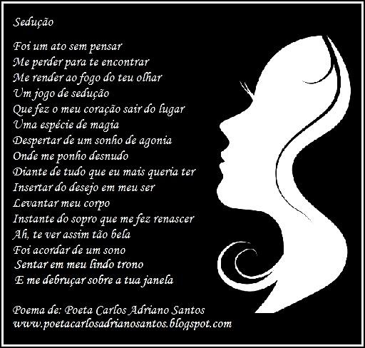 Sedução - Poema de: Poeta Carlos Adriano Santos