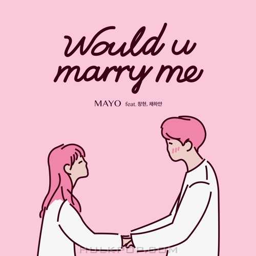 MAYO – Would U marry me – Single