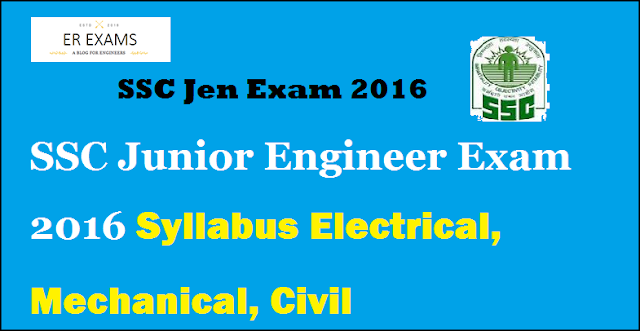 SSC Junior Engineer Exam 2016 Syllabus Electrical, Mechanical, Civil