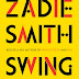"Book Review: ""Swing Time"" by Zadie Smith"