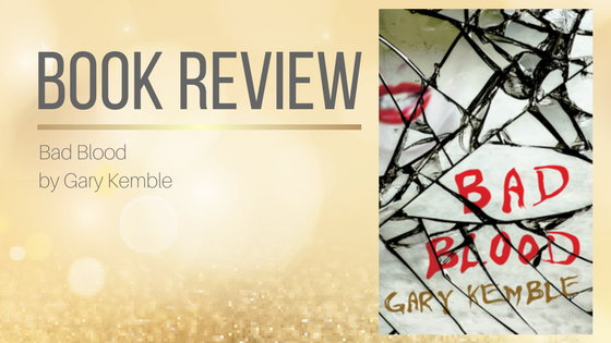 Book Review: Bad Blood by Gary Kemble