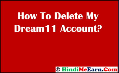 delete dream11 account