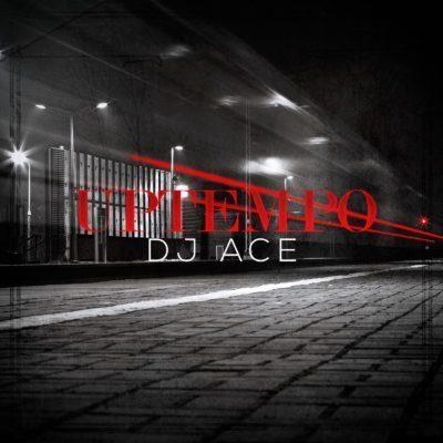 DOWNLOAD MP3: DJ Ace – UpTempo