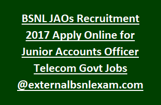 BSNL JAOs Recruitment Notification 2017 Apply Online for Junior Accounts Officer Telecom Govt Jobs @externalbsnlexam-com