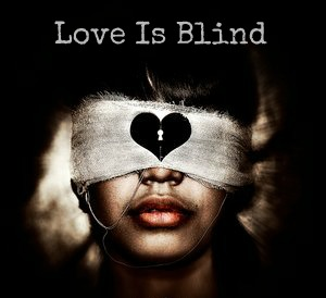 How is love blind