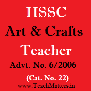 image : HSSC Art & Craft Teacher Advt. No. 6/2006 & Cat. No. 22 @ TeachMatters