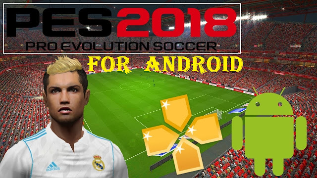 Download PES 2018 iSO PPSSPP for Android GamePlay
