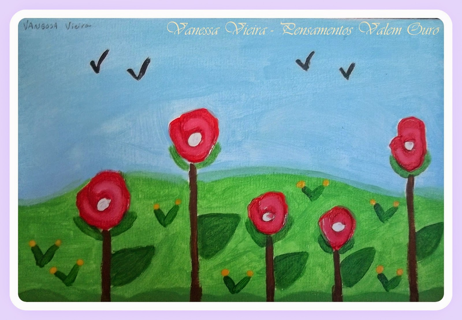 flores, jardim, pintura, Vanessa Vieira, pensamentos