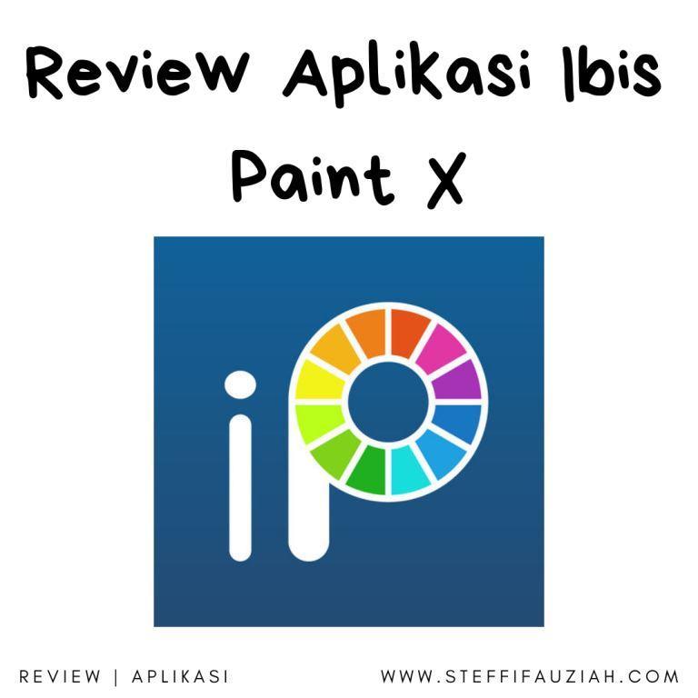9 Kelebihan Ibis Paint X Membuat Header Blog Semakin Kece Steffifauziah S Blog