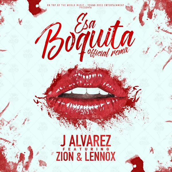 J Alvarez - Esa Boquita (feat. Zion & Lennox) - Single Cover