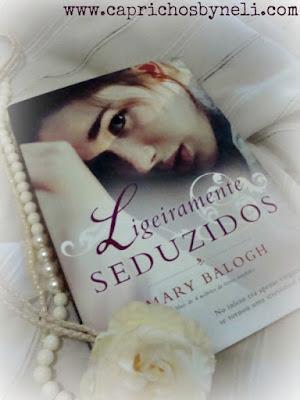 Ligeiramente seduzidos, Mary Balogh, Editora Arqueiro