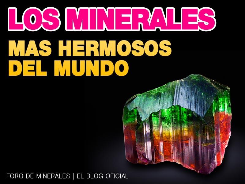 Los minerales mas hermosos del mundo