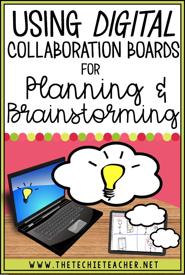 Using Digital Collaboration Boards for Planning and Brainstorming: Learn about how you can incoporate technology into the planning and brainstorming process using a variety of tools that work on Chromebooks, laptops, computers and iPads.
