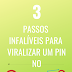3 passos infalíveis para viralizar um pin no pinterest