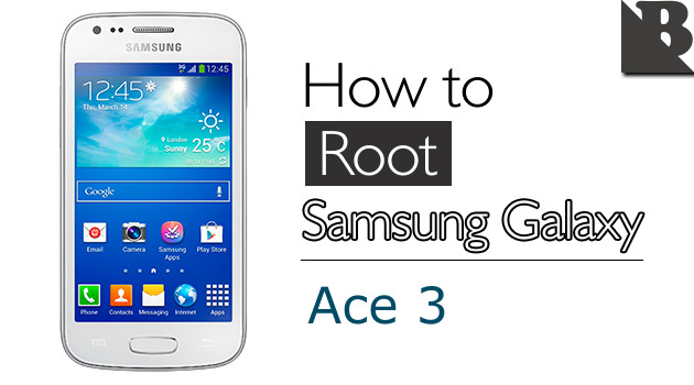 How To Root Samsung Galaxy Ace 3 And Install TWRP Recovery