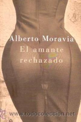 El Amante Rechazado – Alberto Moravia