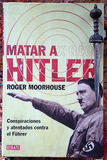 Portada del libro Matar a Hitler, de Roger Moorhouse