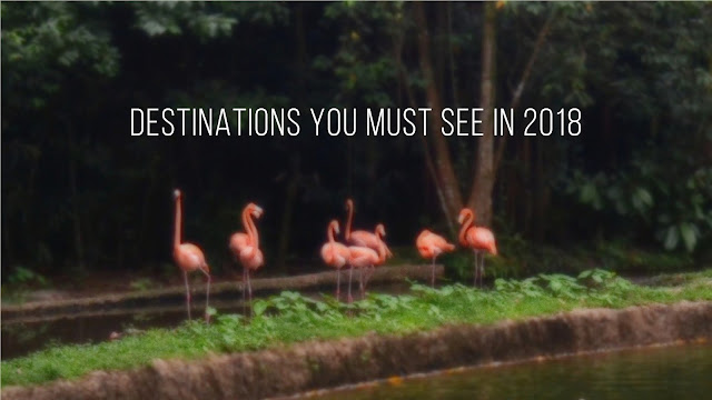 Destinations You Must See in 2018